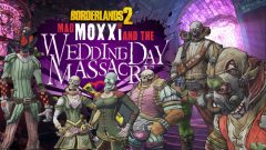 Jaquette de Borderlands 2 : Mad Moxxi and the Wedding Day Massacre