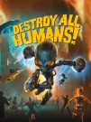 Jaquette de Destroy All Humans!
